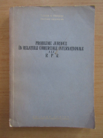 Anticariat: Tudor Popescu - Probleme juridice in relatiile comerciale internationale ale R. P. R.
