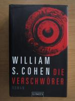 Anticariat: William S. Cohen - Die Verschworer