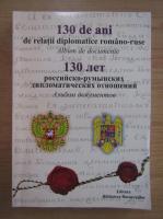 Anticariat: 130 de ani de relatii diplomatice romano-ruse