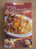 270 recettes pour cuisiner tous les jours
