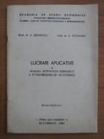 A. Isfanescu - Lucrari aplicative la analiza activitatii economice a intreprinderilor industriale