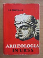 A. L. Mongait - Arheologia in U. R. S. S.
