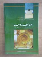 Anticariat: Adina Topan - Matematica. Culegere de probleme. Clasa a VII-a, semestrul I