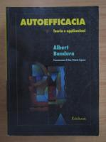 Anticariat: Albert Bandura - Autoeficacia. Teoria e applicazioni