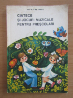 Anticariat: Ana Motora Ionescu - Cantece si jocuri muzicale pentru prescolari