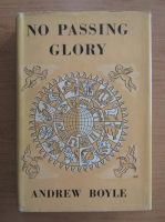 Anticariat: Andrew Boyle - No passing glory