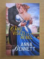 Anna Bennett - Cand visezi la un rebel