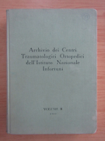 Anticariat: Archivio dei Centri Traumatologici Ortopedici dell'Istituto Nazionale Infortuni (volumul 2)
