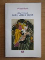 Anticariat: Aurelia Marin - Album miresei care se vedea in oglinda