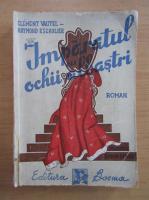 Anticariat: Clement Vautel - Imparatul cu ochii albastri