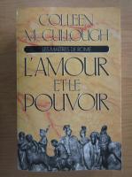 Colleen McCullough - L'amour et le pouvoir