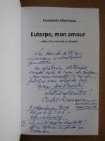 Anticariat: Constantin Mironescu - Euterpe, mon amour (cu autograful autorului)