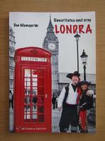 Anticariat: Dan Manusaride - Sinceritatea unui oras. Londra