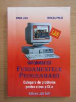 Anticariat: Dana Lica - Informatica. Fundamentele programarii, clasa a IX-a