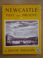 Anticariat: David Dougan - Newcastle, past and present