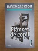 Anticariat: David Jackson - Planset de copil