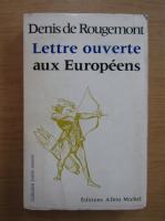 Denis de Rougemont - Lettre ouverte aux Europeens