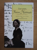 Anticariat: Ever yours, Florence Nightingale