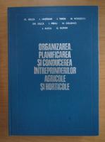 Fl. Gilca - Organizarea, planificarea si conducerea intreprinderilor agricole si horticole