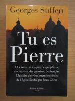 Anticariat: Georges Suffert - Tu es Pierre