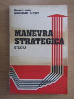 Anticariat: Gheorghe Marin - Manevra strategica. Studiu