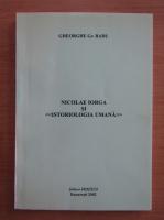 Anticariat: Gheorghe Radu - Nicolae Iorga si Istoriologia umana