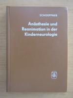 Anticariat: Heinz Schoeppner - Anasthesie und Reanimation in der Kinderneurologie