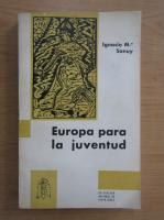 Anticariat: Ignacio M. Sanuy - Europa para la juventud