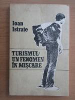 Anticariat: Ioan Istrate - Turismul, un fenomen in miscare