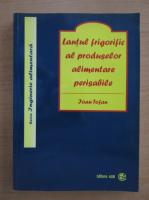 Ioan Tofan - Lantul frigorific al produselor alimentare perisabile