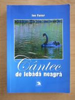 Ion Faiter - Cantec de lebada neagra