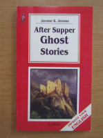 Jerome K. Jerome - After supper ghost stories