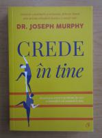 Anticariat: Joseph Murphy - Crede in tine