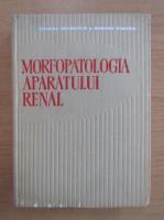 Anticariat: Leonida Georgescu - Morfopatologia aparatului renal