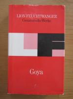 Anticariat: Lion Feuchtwanger - Goya
