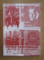 Anticariat: Mihai Chioveanu - Fetele Fascismului