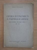 Anticariat: Mihail Iorgulescu - Opera economica a Partidului Liberal sub domnia Regelui Carol I