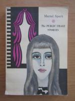 Anticariat: Muriel Spark - The public image stories