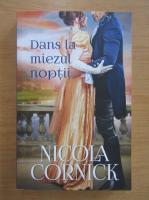 Anticariat: Nicola Cornick - Dans la miezul noptii