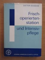 Anticariat: Peter Satter - Frischoperiertenstation und Intensivpflege