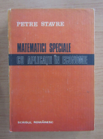 Anticariat: Petre Stavre - Matematici speciale cu aplicatii in economie