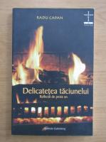 Anticariat: Radu Capan - Delicatetea taciunelui