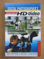 Rob Sheppard - Digital photographer's complete guide to HD video