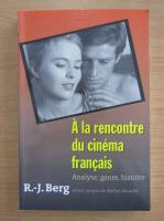 Robert J. Berg - A la rencontre du cinema francais