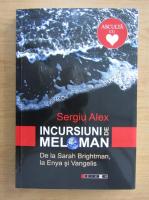 Anticariat: Sergiu Alex - Incursiuni de meloman. De la Sarah Brightman, la Enya si Vangelis