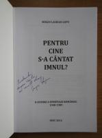Sergiu Laurian Lupu - Pentru cine s-a cantat imnul? (cu autograful autorului)