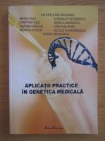 Anticariat: Valerica Belengeanu - Aplicatii practice in genetica medicala