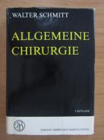 Anticariat: Walter Schmitt - Allgemeine chirurgie (volumul 7)