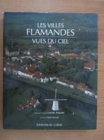 Yves Duval - Les villes flamandes vues du ciel