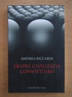 Andrea Riccardi - Despre civilizatia convietuirii
